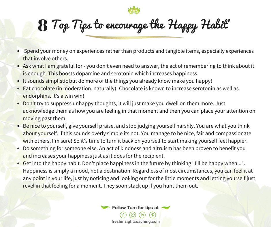 The happy habit - 8 top tips  How to be happy